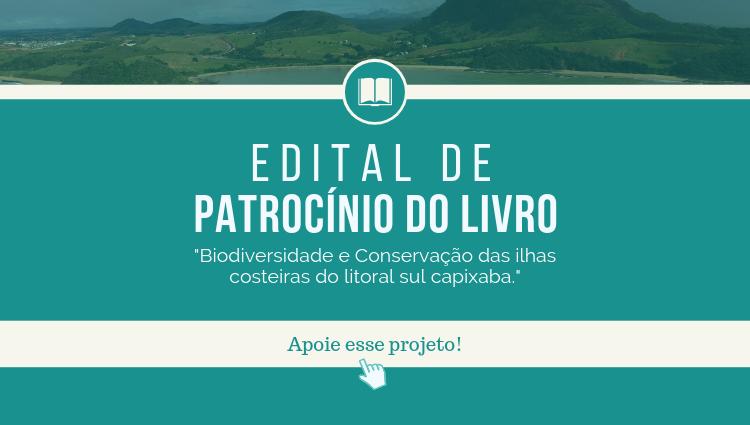 """Chamada pública para captação de patrocínio e apoio para a publicação do livro """"Biodiversidade e Conservação das ilhas costeiras do litoral sul capixaba"""""""
