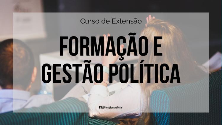 Campus Piúma inicia aulas do Curso de Extensão - Gestão e Formação Política
