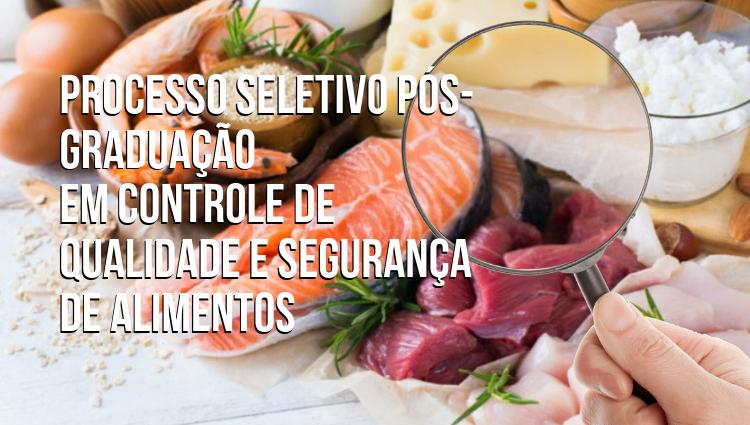 Processo Seletivo Pós-Graduação em Controle de Qualidade e Segurança de Alimentos