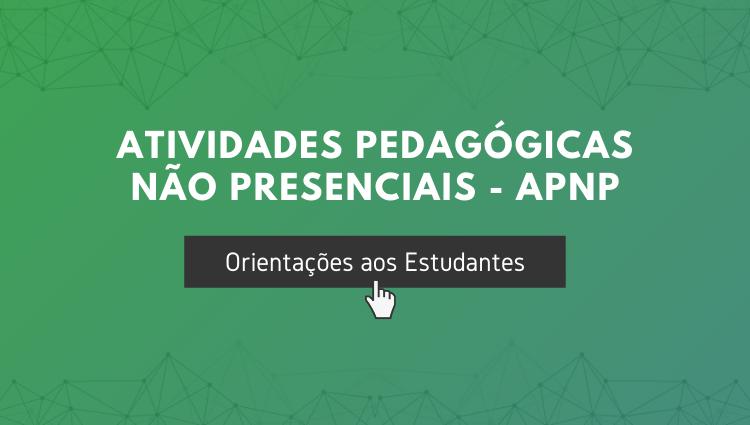Orientações sobre as APNP no Campus Piúma