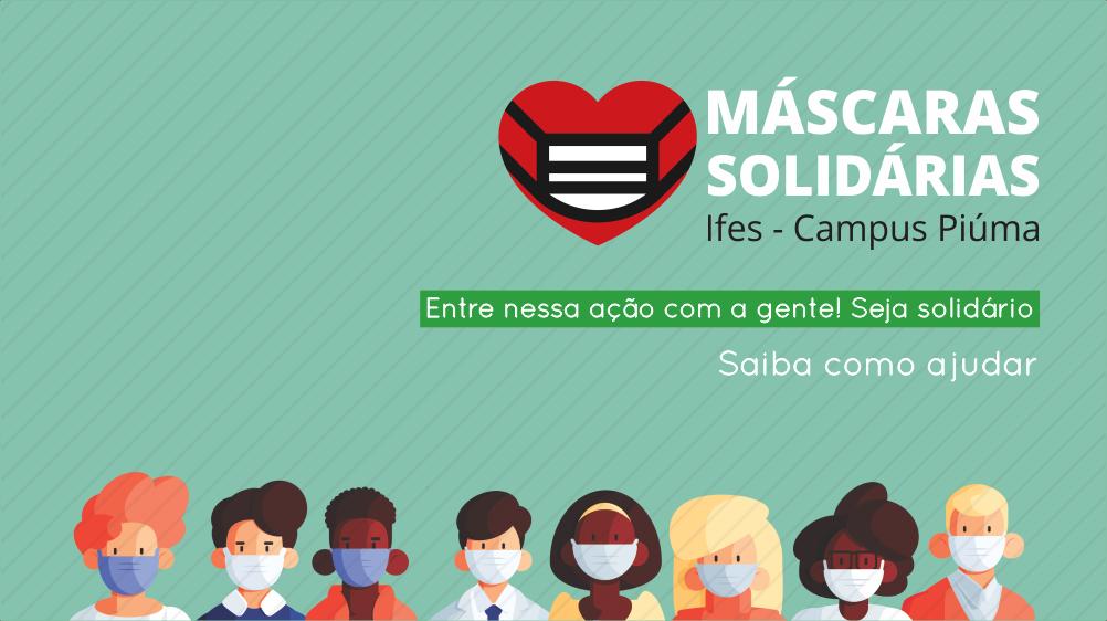 Saiba mais sobre o projeto Máscaras Solidárias do Campus Piúma